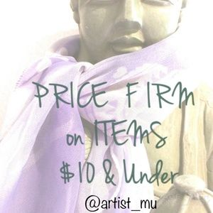 Prices Firm on items $10 and under